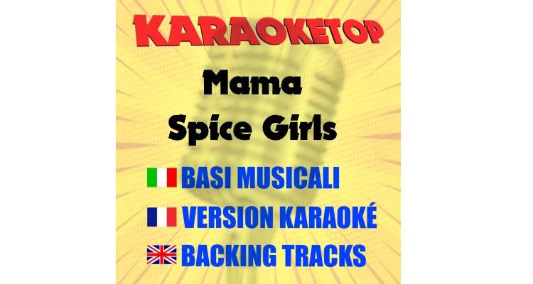 Mama - Spice Girls (karaoke, base musicale)