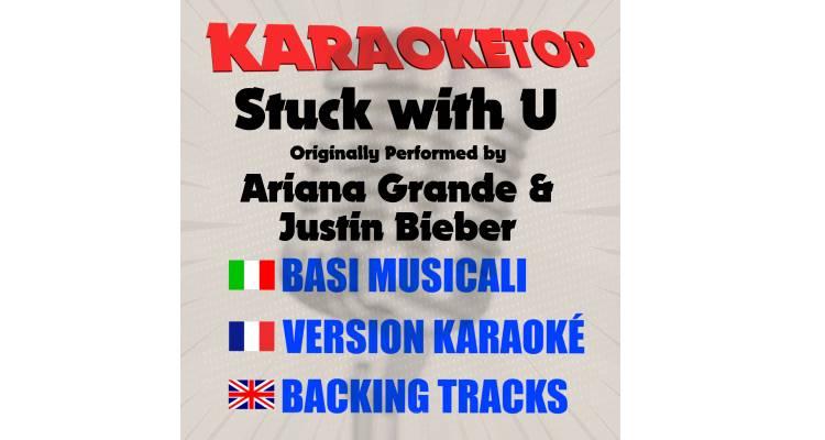 Stuck with U - Ariana Grande & Justin Bieber (karaoke, base musicale)