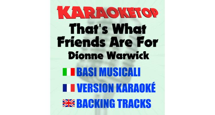 That's What Friends Are For - Dionne Warwick (karaoke, base musicale)