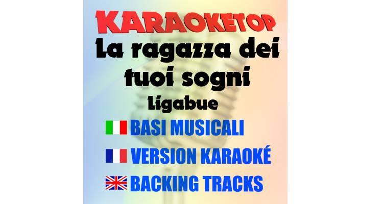 La ragazza dei tuoi sogni - Ligabue (karaoke, base musicale)