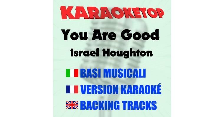 You Are Good - Israel Houghton (karaoke, base musicale)