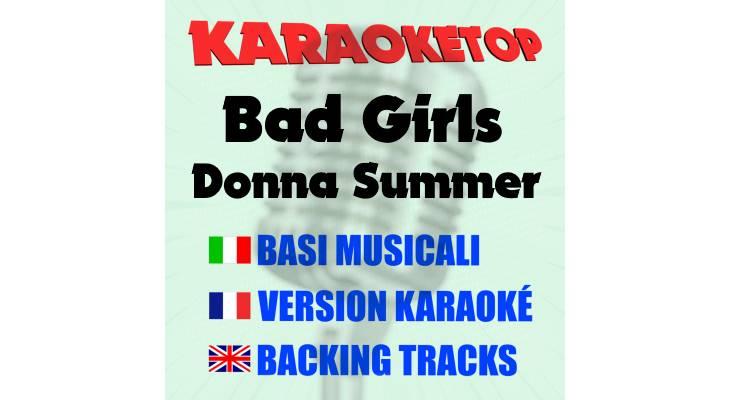 Bad Girls - Donna Summer (karaoke, base musicale)
