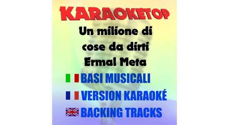 Un milione di cose da dirti - Ermal Meta (karaoke, base musicale)