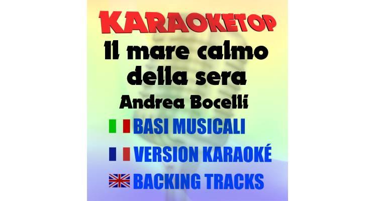 Il mare calmo della sera - Andrea Bocelli (karaoke, base musicale)