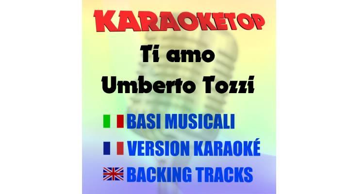 Ti amo - Umberto Tozzi (karaoke, base musicale)