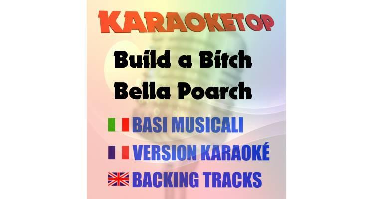 Build a Bitch  - Bella Poarch (karaoke, base musicale)
